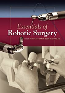 Essentials of Robotic Surgery by Spry Publishing LLC