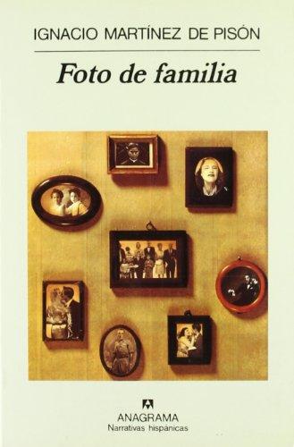 Foto de Familia (Narrativas Hispanicas) (Spanish Edition)