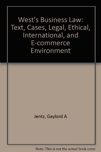 West's Business Law: Text, Cases, Legal, Ethical, International, and E-Commerce Environment