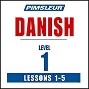 Pimsleur Danish Level 1 Lessons 1-5: Learn to Speak and Understand Danish with Pimsleur Language Programs |  Pimsleur