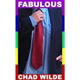 Fabulous (A Fabulous Series Prequel)(Gay Fiction) ~ Chad Wilde