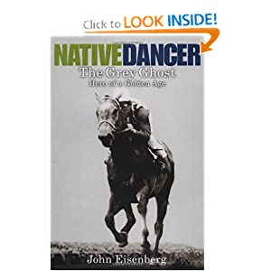 Native Dancer: The Grey Ghost: Hero of a Golden Age John Eisenberg