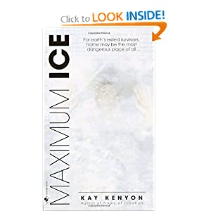Maximum Ice (Bantam Spectra Book) by Kay Kenyon