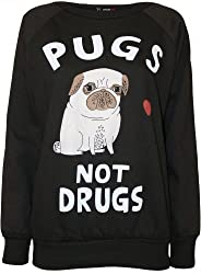 Womens Pugs Not Drugs Slogan Print Ladies Long Sleeve Sweatshirt Top - 8-14 from WearAll