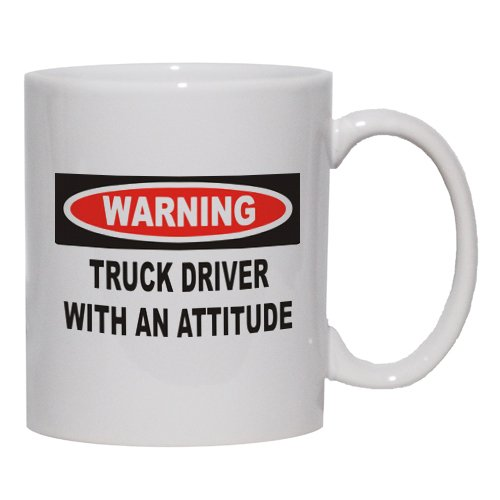 Warning: Truck Driver With An Attitude Mug For Coffee / Hot Beverage (Choice ...