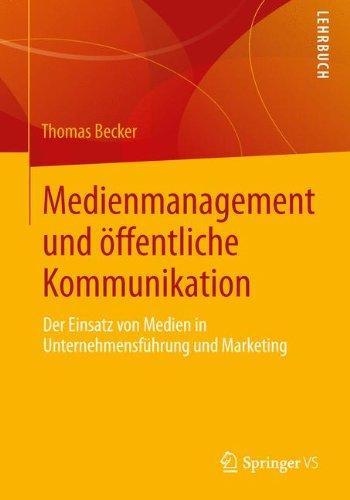 medienmanagement-und-offentliche-kommunikation-der-einsatz-von-medien-in-unternehmensfuhrung-und-mar