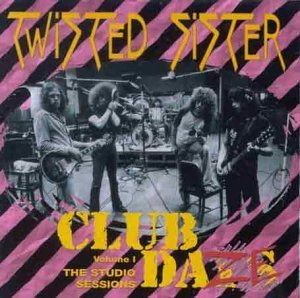 Club Daze by Twisted Sister (2010-03-01)