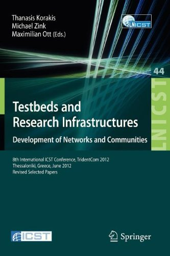 Testbeds and Research Infrastructure: Development of Networks and Communities: 8th International ICST Conference, TridentCom 2012, Thessanoliki, Greece, June 11-13, 2012, Revised Selected Papers