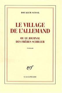 Le village de l'Allemand ou Le journal des frères Schiller : roman, Sansal, Boualem