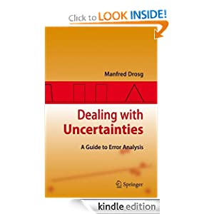 Dealing with uncertainties. A guide to error analysis Manfred Drosg