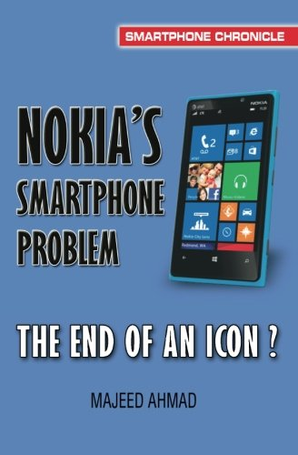 Book: Nokia's Smartphone Problem - The End of an Icon? by Majeed Ahmad