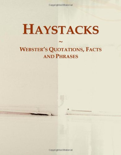 Haystacks: Webster's Quotations, Facts and Phrases