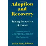 Adoption and Recovery: Solving the Mystery of Reunion ~ Evelyn Burns Robinson