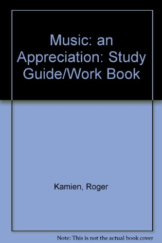 Study Guide and Student Workbook to Accompany Music: An Appreciation PDF