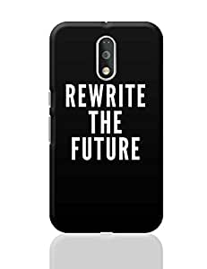 PosterGuy Moto G4 Plus Covers & Cases - Rewrite The Future | Designed by: Divya Goel
