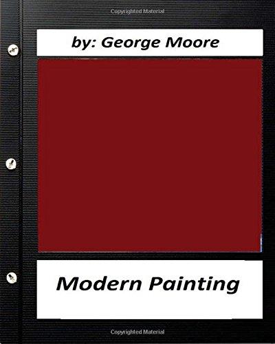 Modern painting .By George Moore (Original Version)
