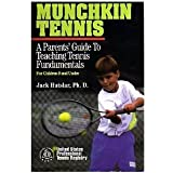 Munchkin Tennis: A Parent's Guide to Teaching Tennis Fundamentals for Children 9 and Under
