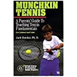 Munchkin Tennis: A Parent s Guide to Teaching Tennis Fundamentals for Children 9 and Under