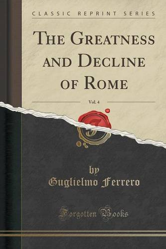 The Greatness and Decline of Rome, Vol. 4 (Classic Reprint)
