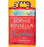 Sophie Kinsella (SHOPAHOLIC TAKES MANHATTAN) BY KINSELLA, SOPHIE(AUTHOR)Paperback Mar-2004