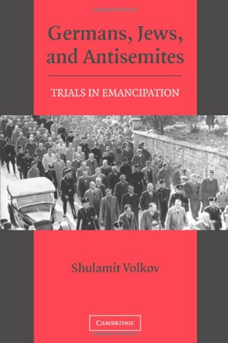 Germans, Jews, and Antisemites: Trials in Emancipation
