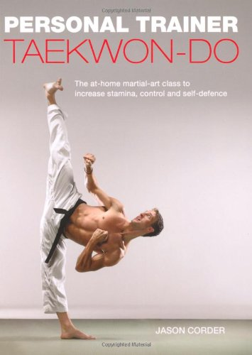 Taekwon-Do: Personal Trainer (Personal Trainer (Carlton Books))