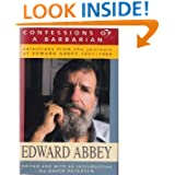 Confessions of a Barbarian: Selections from the Journals of Edward Abbey, 1951-1989