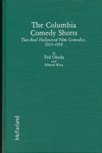 The Columbia Comedy Shorts: Two-reel Hollywood Film Comedies, 1933-58