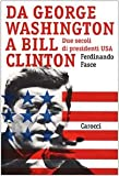 img - for Da George Washington a Bill Clinton: Due secoli di presidenti USA (Studi superiori. Storia) book / textbook / text book