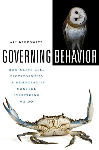 Governing Behavior: How Nerve Cell Dictatorships and Democracies Control Everything We Do PDF