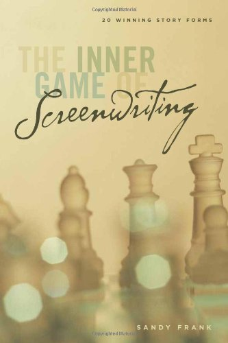 The Inner Game of Screenwriting: 20 Winning Story Forms