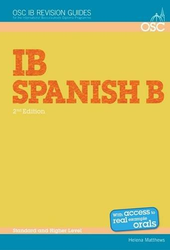 IB Spanish B: Standard and Higher Level (OSC IB Revision Guides for the International Baccalaureate Diploma), by Helena Matthews