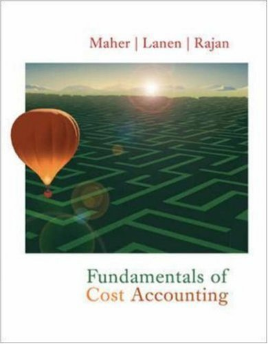 Maher, Michael W; Lanen, William N.; Rajan, Madhav V.'s Fundamentals of Cost Accounting 1st (first) edition by Maher, Michael W; Lanen, William N.; Rajan, Madhav V. published by McGraw-Hill/Irwin [Hardcover] (2004)