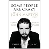 Some People Are Crazy: The John Martyn Storyby John Neil Munro
