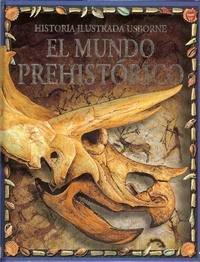 El Mundo Prehistorico / Prehistoric World (Younger Reader) (Spanish Edition)