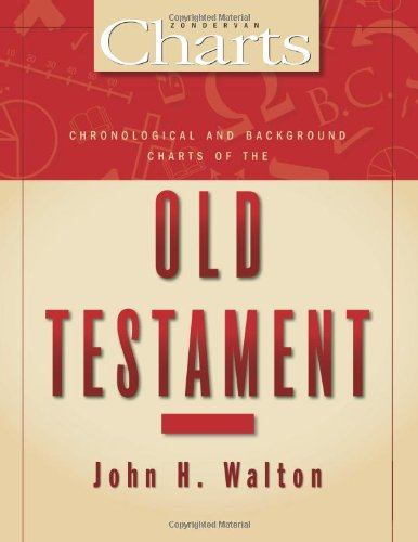 Chronological and Background Charts of the Old Testament...