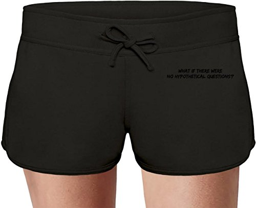 What if there were no hypothetical questions? Sweat Shorts Estivi per Donne Summer Sweat Shorts For Women & Ladies | 80% Cotton-20%Polyester| DTG Printing| Unique & Custom Medium