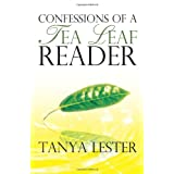 Confessions of a Tea Leaf Readerby Tanya Lester