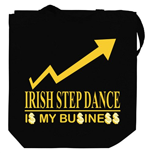 Irish Step Dance IS MY BUSINESS Canvas Tote Bag