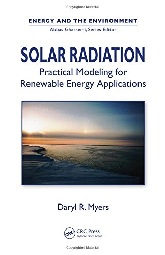 Solar Radiation: Practical Modeling for Renewable Energy Applications (Energy and the Environment)