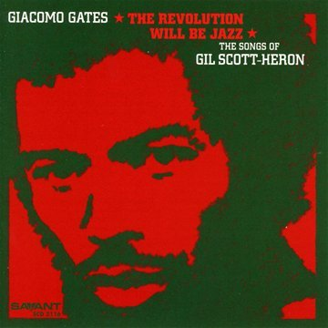 Revolution Will Be Jazz: The Songs of Gil Scott-Heron