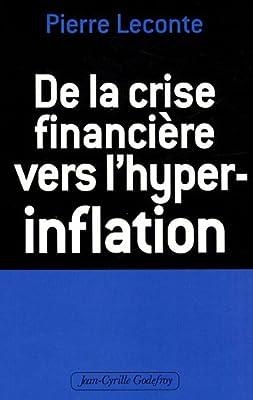De la crise financière vers l'hyper-inflation : Comment vous protéger de Pierre Leconte
