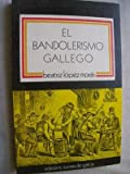 img - for El bandolerismo gallego (1820-1824) (Extramuros) (Spanish Edition) book / textbook / text book