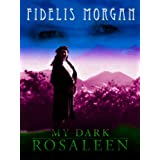 My Dark Rosaleenby Fidelis Morgan