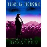 My Dark Rosaleenby Fidelis Morgan