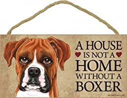 A House Is Not A Home Without A Boxer (Uncropped) - 5\