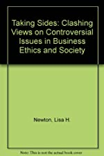 Taking Sides Clashing Views in Business Ethics and Society by Lisa Newton