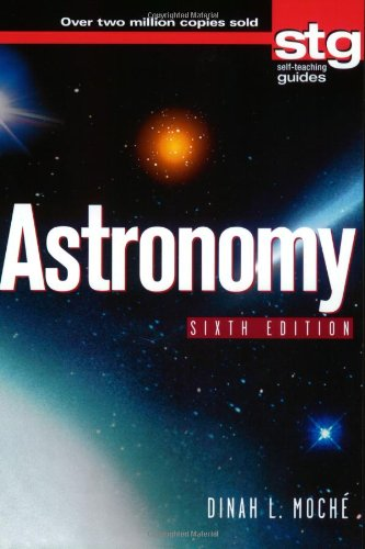 Astronomy: A Self-Teaching Guide, Sixth Edition: Dinah L. Moche: 9780471265184: Amazon.com: Books
