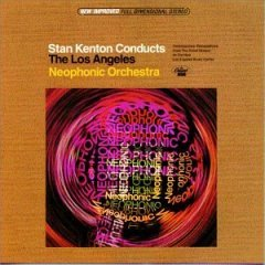 Conducts the Los Angeles Neophonic Orchestra by Stan Kenton