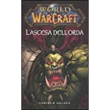 L'ascesa dell'orda. World of Warcraft: 3di Christie Golden